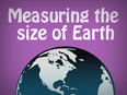 Measuring the Size of Earth