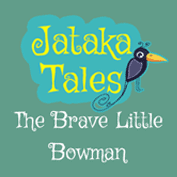 Jataka Tales: The brave little bowman