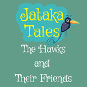 Jataka Tales: The Hawks And Their Friends