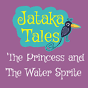 Jataka Tales: The Princes And The Water Sprite