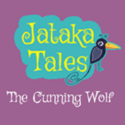 Jataka Tales: The Cunning Wolf
