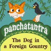 Panchatantra: The Dog in a Foreign Country