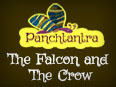 Panchatantra: The Falcon and The Crow