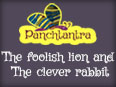 Panchatantra: The Foolish Lion and The Clever Rabbit
