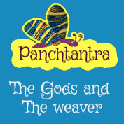 Panchatantra: The Gods And The Weaver
