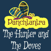Panchatantra: The Hunter And The Doves