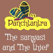 Panchatantra: The Sanyasi And The Thief
