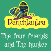 Panchatantra: The Four Friends And The Hunter