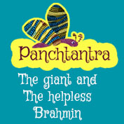 Panchatantra: The Giant and the helpless Brahmin