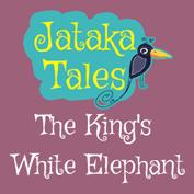 Jataka Tales: The King's White Elephant