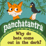 Panchatantra: Why do bats come out in the dark?