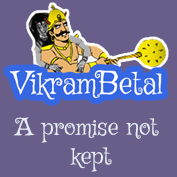 Vikram Betaal: A Promise Not Kept