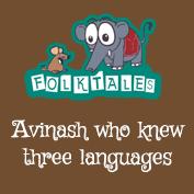 Indian Folk Tales: Avinash who knew three languages