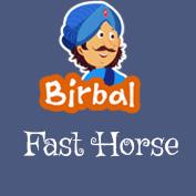 Akbar Birbal: Fast Horse