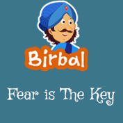 Akbar Birbal: Fear Is The Key