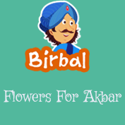 Akbar Birbal: Flowers For Akbar