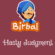 Akbar Birbal: Hasty Judgment