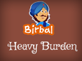 Akbar Birbal: Heavy Burden