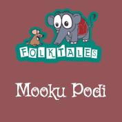 Indian Folk Tales: Mooku Podi