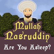 Mullah Nasruddin: Are you asleep?