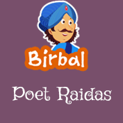 Akbar Birbal: Poet Raidas