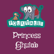 Indian Folk Tales: Princess Ghulab