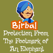 Akbar Birbal: Protection From The Footmark of An Elephant