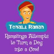 Tenali Raman: Ramalinga Attempts to Turn a Dog into a Cow!