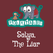 Indian Folk Tales: Satya,The Liar