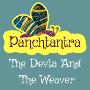 Panchatantra: The Devta And The Weaver