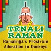 Tenali Raman: Ramalinga's Prostrate Adoration to Donkeys