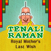 Tenali Raman: Royal Mother's Last Wish