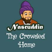 Mullah Nasruddin: The crowded home