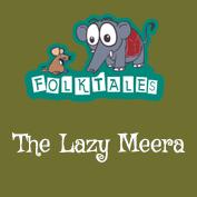 Indian Folk Tales: Lazy Meera