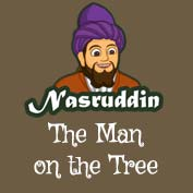 Mullah Nasruddin: The man on the tree