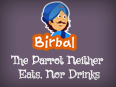 Akbar Birbal: The Parrot Neither Eats, Nor Drinks