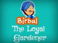 Akbar Birbal: The Loyal Gardener