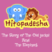 Hitopadesha: The Story of The Old Jackal And The Elephant