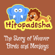 Hitopadesha: The Story of The Weaver Birds and Monkeys