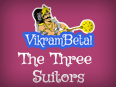 Vikram Betaal: The Three Suitors