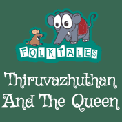 Indian Folk Tales: Thiruvazhuthan And The Queen