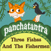 Panchatantra: Three Fishes And The Fishermen