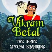 Vikram Betaal: The Three Special Brahmins