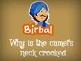 Akbar Birbal: Why is the Camel's neck crooked