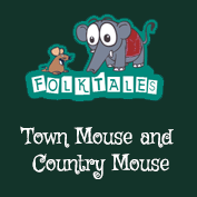 Indian Folk Tales: Town Mouse and Country Mouse