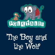Indian Folk Tales: The Boy and the Wolf