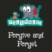 Indian Folk Tales: Forgive and Forget?