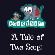 Indian Folk Tales: A Tale of Two Sons