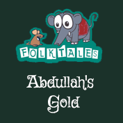 Indian Folk Tales: Abdullah's Gold