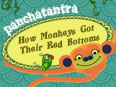 Panchatantra: How Monkeys Got Their Red Bottoms